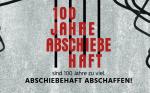 Flyer der Demo 100 Jahre Abschiebehaft